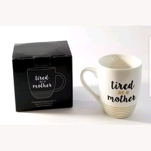 Ceramic Mug Tired As A Mother Ivory NEW